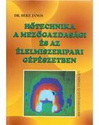 Hőtechnika a mezőgazdasági és az élelmiszeripari gépészetben - Dr. Beke János