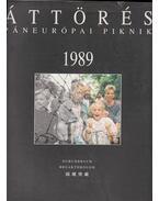 Áttörés - Páneurópai piknik 1989 - Dr. Borbély József, Dr. Magas László, Dr. Martonyi János, Nagy László, Dr. Rumpf János