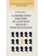 A személyiségfejlődés és a nevelés szociálpszichológiája (dedikált) - Dr. Buda Béla
