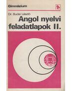 Angol nyelvi feladatlapok II. - Dr. Budai László