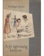 A jó egészség könyve - Dr. Buga László