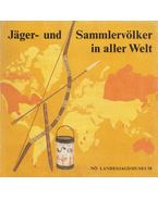 Jäger- und Sammlervölker in aller Welt - Dr. Christian F. Feest