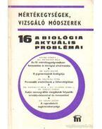A biológia aktuális problémái 16. - Dr. Csaba György
