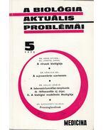 A biológia aktuális problémái 5. - Dr. Csaba György