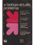 A biológia aktuális problémái 21. - Dr. Csaba György