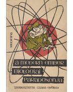 A modern ember biológiai paradoxonja (Dedikált) - Dr. Csaba György