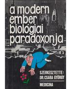 A modern ember biológiai paradoxonja - Dr. Csaba György