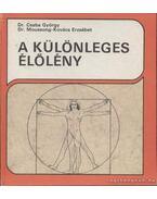 A különleges élőlény - Dr. Csaba György, Moussong-Kovács Erzsébet