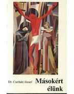 Másokért élünk - Dr. Cserháti József