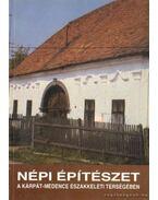 Népi építészet a Kárpát-medence északkeleti térségében - dr. Cseri Miklós (szerk.), Balassa M. Mihály (szerk.), Viga Gyula