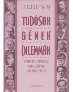 Tudósok, gének, dilemmák - Dr. Czeizel Endre