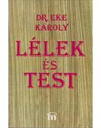 Lélek és test - Dr. Eke Károly