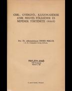 Csík-, Gyergyó-, Kászon-székek (Csík megye) földjének és népének története 1918-ig - Dr. Endes Miklós