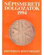 Népismereti dolgozatok 1994 - Dr. Faragó József (szerk.), Dr. Kós Károly
