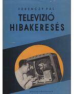 Televízió hibakeresés - Dr. Ferenczy Pál