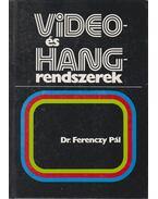 Video- és hangrendszerek - Dr. Ferenczy Pál