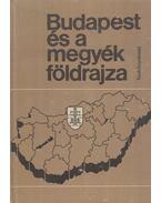 Budapest és a megyék földrajza - Dr. Frisnyák Sándor