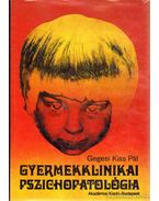 Gyermekklinikai pszichopatológia - Dr. Gegesi Kiss Pál