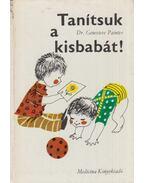 Tanítsuk a kisbabát! - Dr. Genevieve Painter