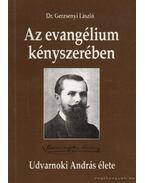Az evangélium kényszerében - Dr. Gerzsenyi László