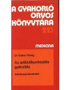 Az antibiotikumkezelés gyakorlata - Dr. Graber Hedvig