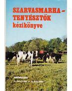 Szarvasmarha-tenyésztők kézikönyve - Dr. Guba Sándor, Dr. Dohy János (szerk)