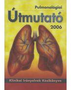 Pulmonológiai Útmutató 2006 - Dr. Hatfaludy Zsófia, Böszörményi Nagy György (szerk.)