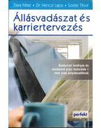 Állásvadászat és karriertervezés - Dr. Henczi Lajos, Dara Péter, Szetei Tibor