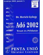 Adó 2002 - Dr. Herich György, Dr. Angyal Béláné, Auth Szabolcs, Kovácsics Iván, Nagypál Imre, Popovics János, Dr. Supala Iván, Tóthné Dr. Deme Éva