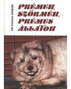 Prémek, szőrmék, prémes állatok - Dr. Holdas Sándor