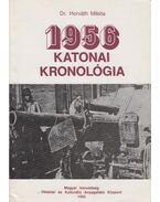 1956 katonai kronológia - Dr. Horváth Miklós