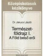 Természetföldrajz I. - Dr. Jakucs László