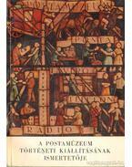 A Postamúzeum történeti kiállításának ismertetője - Dr. Kadocsa Gyula, Soós Zoltán, Dr. Vajda Endre, Dr. Lukács Alfonz, Polgár János