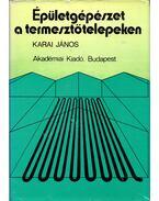 Épületgépészet a termesztőtelepeken - Dr. Karai János