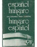 Espanol-húngaro / húngaro-espanol diccionario para turistas - Dr. Király Rudolf