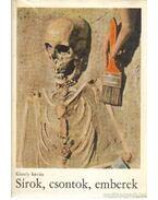 Sírok, csontok, emberek - Dr. Kiszely István