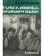 Eszköz, munka, néphagyomány - Dr. Kós Károly