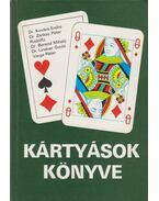 Kártyások könyve - Dr. Kovács Endre, Dr. Zánkay Péter, Rodolfo, Dr. Berend Mihály, Gubics Ágnes, Tóth Judit, Lindner Gyula Dr., Varga Péter