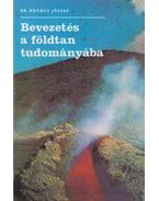 Bevezetés a földtan tudományába - Dr. Kovács József