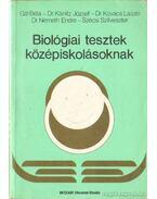 Biológiai tesztek középiskolásoknak - Dr. Kovács László, Gál Béla, Szécsi Szilveszter, Dr. Németh Endre, Kánitz József dr.
