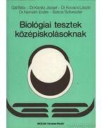 Biológiai tesztek középiskolásoknak - Dr. Kovács László, Németh Endre, Gál Béla, Szécsi Szilveszter, Kánitz József dr.