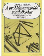 A problémamegoldó gondolkodás - Dr. Lénárd Ferenc