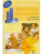 Homeopátia babáknak, mamáknak II. - Dr. Lengyel Boglárka