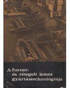 A furnér- és rétegelt lemez gyártástechnológiája - Dr. Lugosi Armand, Barlai Ervin, Gönczöl Imre