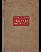 Ötszáz év története - Dr. Márki Sándor