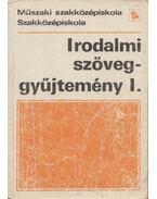 Irodalmi szöveggyűjtemény I. - Dr. Mohácsy Károly