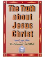 The Truth About Jesus Christ - Dr. Muhammad Ali Alkhuli