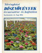 Növényházi dísznövények termesztése és hajtatása - Dr. Nagy Béla