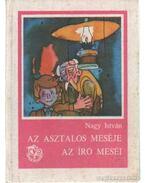 Az asztalos meséje - Az író meséi - Dr. Nagy István