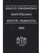 Büntető törvénykönyv - Büntetőeljárás - Büntetés-végrehajtás - Dr. Nizalowski Attila, Németh István